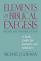 Elements of Biblical Exegesis: A Basic Guide for Students and Ministers
