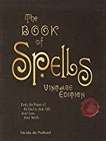 The Book of Spells: Vintage Edition: Bring the Power of the Good to Your Life, Your Love, Your Work, and Your Play