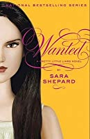 Wanted (Pretty Little Liars, #8)