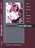 Counternarratives: Studies of Teacher Education and Becoming and Being a Teacher