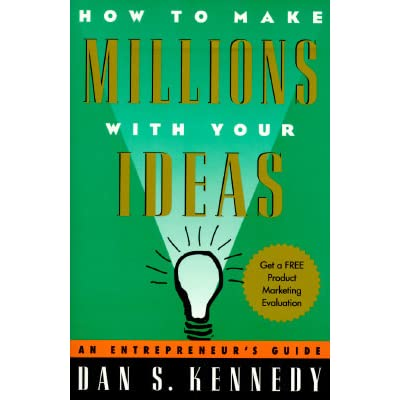 dan kennedy how to make millions with your ideas pdf