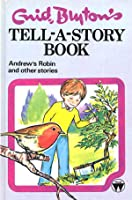 Andrew's Robin and Other Stories (Enid Blyton's Tell-A-Story Book)