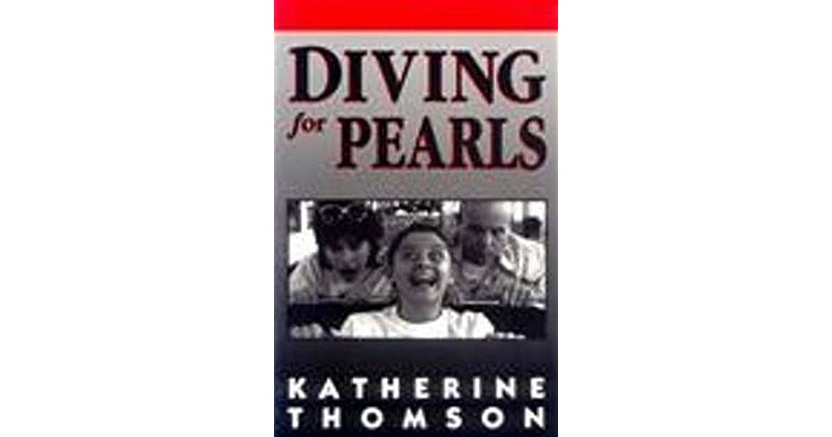 diving for pearls katherine thomson essay