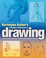 Complete Introduction To Drawing: Teaches In Easy Stages The Essential Skills Needed To Draw Well