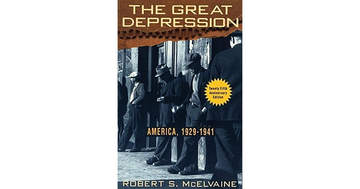 the great depression america 1929 1941 by Robert s mcelvaine, author of the great depression, america 1929-1941, provides us with the kind of tapestry to which faulkner was alluding as mcelvaine analyzes the first momentous collapse that the united states ever experienced.