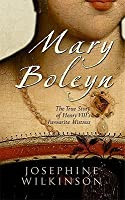 Mary Boleyn: The True Story of Henry VIII's Mistress