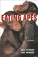 Eating Apes (California Studies in Food and Culture, 6)