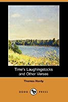 Time's Laughingstocks and Other Verses