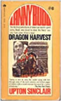 Dragon Harvest (Lanny Budd, #6)