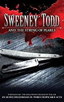 Sweeney Todd and the String of Pearls: An Audio Melodrama in Three Despicable Acts
