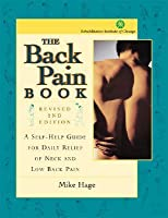 The Back Pain Book: A Self-help Guide For The Daily Relief Of Back And Neck Pain
