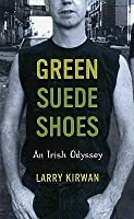 Green Suede Shoes. Larry Kirwan