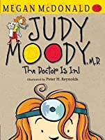 Judy Moody, M.D.: The Doctor Is In! (Judy Moody #5)
