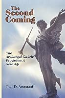 The Second Coming: The Archangel Gabriel Proclaims a New Age