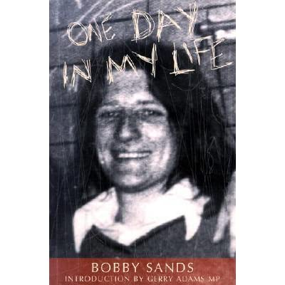 a biography of bobby sands One day in my life by bobby sands and millions of other books are available for   nothing but an unfinished song: the life and times of bobby sands.