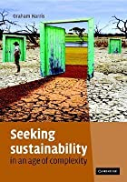 Seeking Sustainability in an Age of Complexity