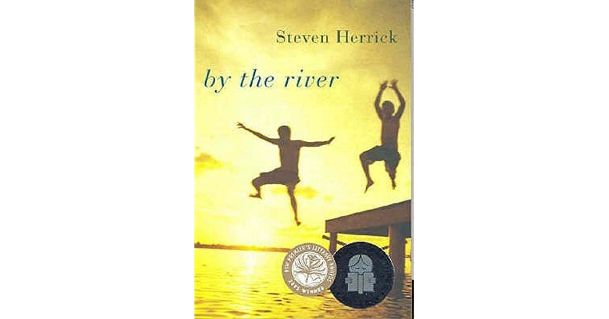 by the river steven herrick Buy by the river by steven herrick (9781741143577) from boomerang books, australia's online independent bookstore.