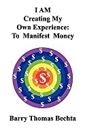 I Am Creating My Own Experience: To Manifest Money