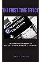The First Time Effect: The Impact of Study Abroad on College Student Intellectual Development
