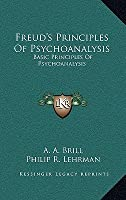 Freud's Principles of Psychoanalysis: Basic Principles of Psychoanalysis