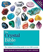 The Crystal Bible the Definitive Guide to Over 200 Crystals Volume 1.
