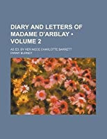 Diary and Letters of Madame D'Arblay (Volume 2); As Ed. by Her Niece Charlotte Barrett