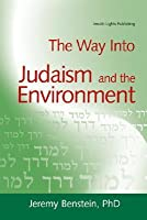 The Way Into Judaism And The Environment (Way Into...)
