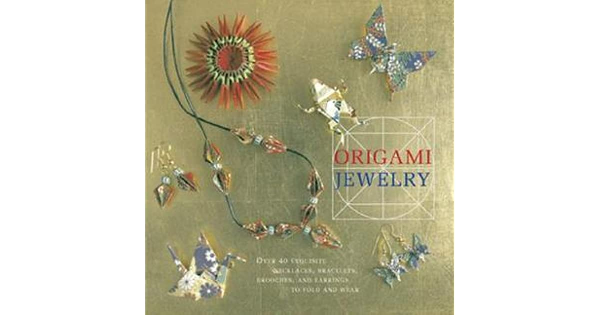 Origami jewelry more than 40 exquisite designs to fold and wear by ayako brodek reviews - Origami suspensie ...