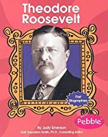 Theodore Roosevelt (First Biographies)