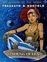 The Keepers of the Maser: The Young Queen (I custodi del Maser, #7)