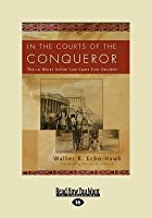 In the Courts of the Conqueror (Large Print 16pt)