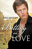 Betting on Love (Betting on Love #1)