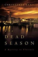 The Dead Season: A Mystery in Florence