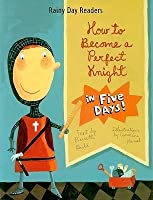 How to Become a Perfect Knight in Five Days!