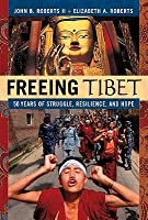Freeing Tibet: 50 Years of Struggle, Resilience, and Hope