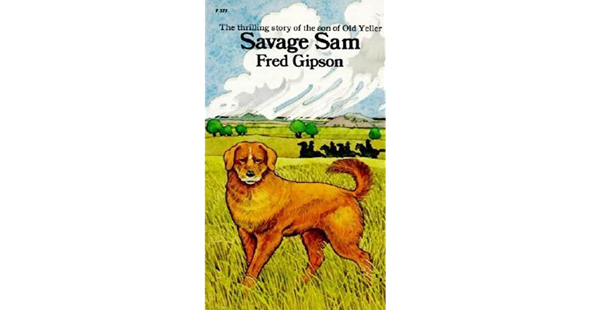 Old Yeller Book Cover : Savage sam old yeller by fred gipson — reviews