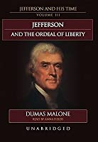 Thomas Jefferson and His Time: Volume 3: The Ordeal of Liberty