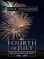 The Fourth of July: Heartache Matures Into Lasting Love in This Romantic Story
