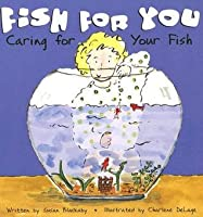 A Fish for You: Caring for Your Fish