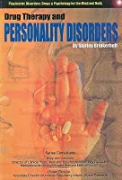 Drug Therapy and Personality Disorders