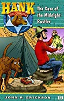 The Case of the Midnight Rustler (Hank the Cowdog, #19)