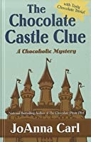The Chocolate Castle Clue (A Chocoholic Mystery #11)
