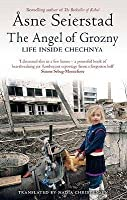 The Angel Of Grozny Life Inside Chechnya