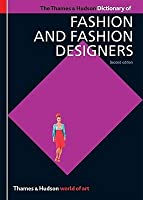 The Thames & Hudson Dictionary of Fashion and Fashion Designers