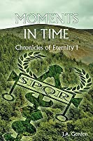 Moments in Time (Chronicles of Eternity I)