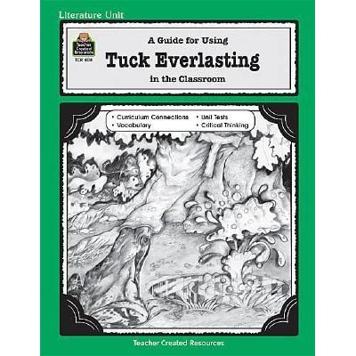 A Literature Unit for Tuck Everlasting by Natalie Babbitt ...
