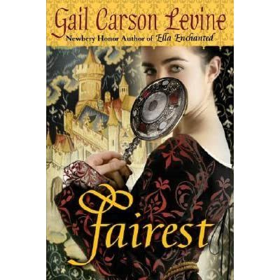 Fairest by Gail Carson Levine — Reviews, Discussion ...