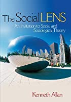 The Social Lens: An Invitation to Social and Sociological Theory