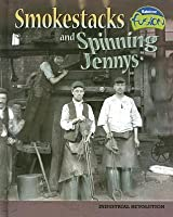 Smokestacks and Spinning Jennys: Industrial Revolution