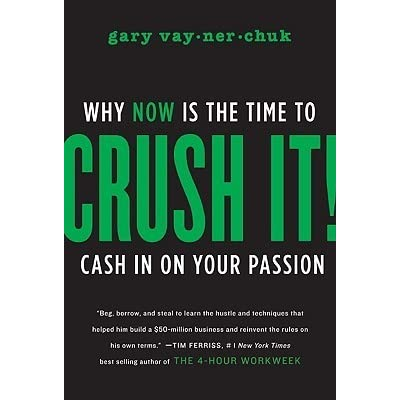 Gary Vaynerchuk's book Crush It!